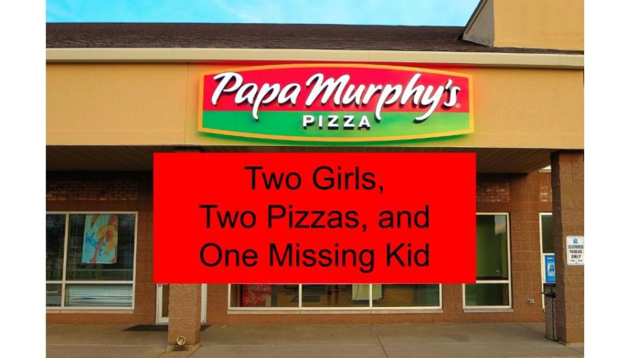 Two Girls, Two Pizzas, and One Missing Kid